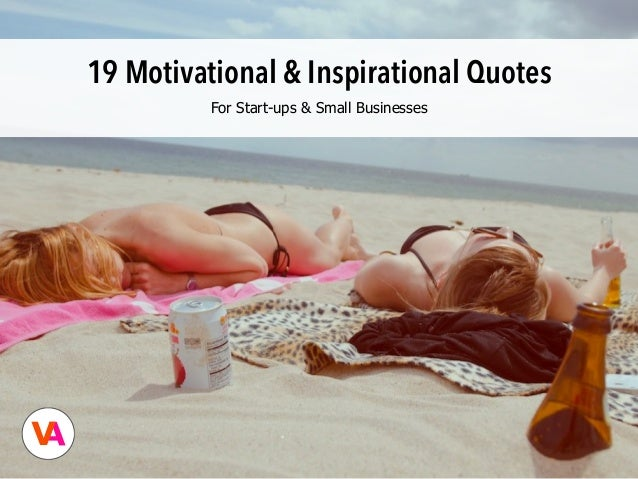 19 Motivational & Inspirational Quotes For Start-ups & Small Businesses V