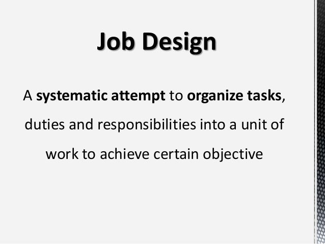 motivation by job design Chapter seven motivation through needs, job design, and satisfaction irwin/mcgraw-hill ©2001, the mcgraw-hill companies, inc  approaches to job design.