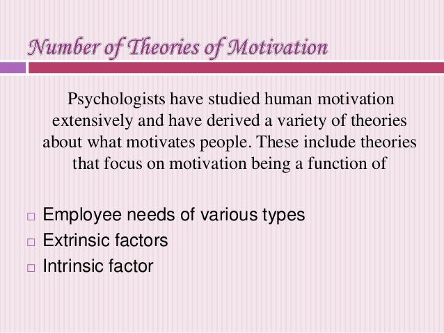 asesessing the two theories of motivation Concept of motivation and various theories of motivation two-factor theory: herzberg's two factor theory, also known as the motivation-hygiene theory, was derived from a study designed to test the concept that people have two sets of needs.