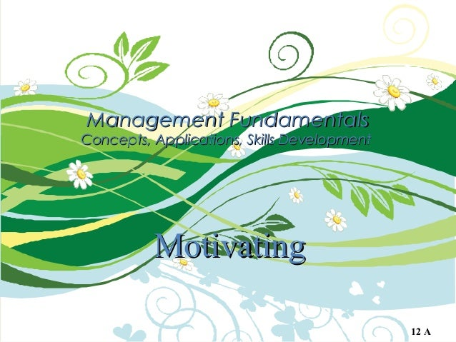 Management FundamentalsManagement Fundamentals Concepts, Applications, Skills DevelopmentConcepts, Applications, Skills De...