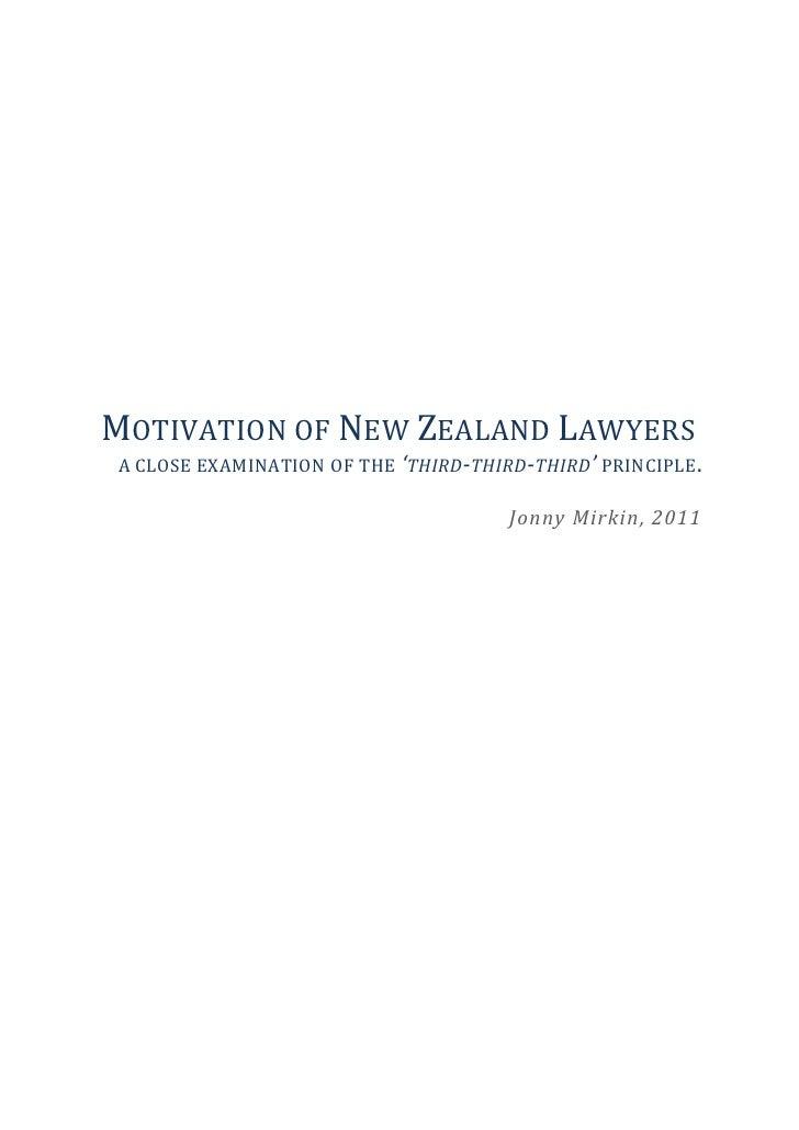 MOTIVATION OF NEW ZEALAND LAWYERSA CLOSE EXAMINATION OF THE 'THIRD-THIRD-THIRD' PRINCIPLE.                                ...