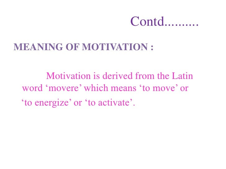 motivation ppt  4 contd <br >meaning of motivation
