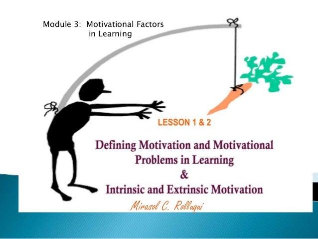 Module 3: Motivational Factors in Learning Mirasol C. Rolluqui