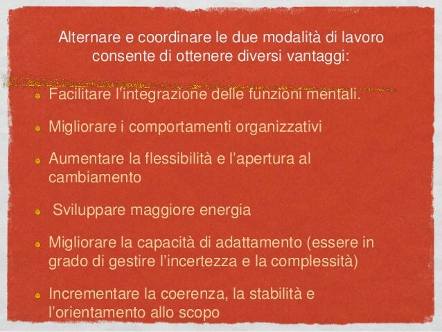 Alternare e coordinare le due modalità di lavoro consente di ottenere diversi vantaggi: Facilitare l'integrazione delle fu...