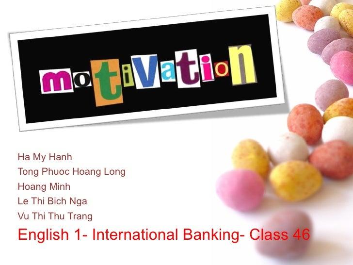Ha My Hanh Tong Phuoc Hoang Long Hoang Minh Le Thi Bich Nga Vu Thi Thu Trang English 1- International Banking- Class 46