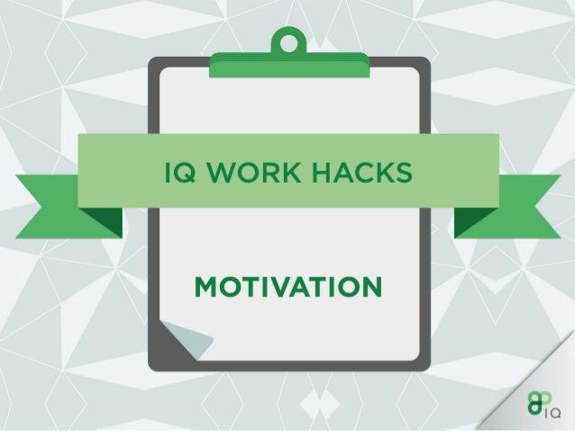 IQ Work Hacks - Motivation