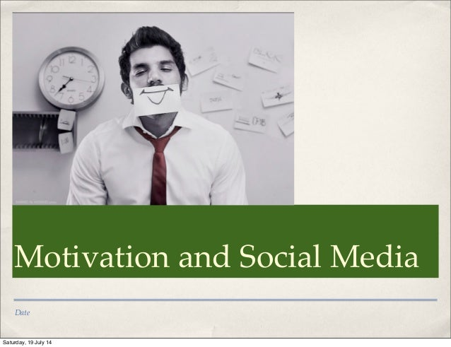 Date Motivation and Social Media Saturday, 19 July 14