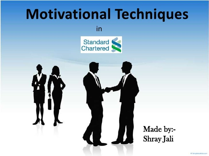 Motivational Techniques <br />in<br />Made by:- <br />Shray Jali<br />