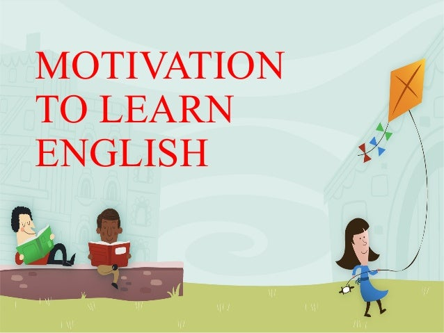 thesis about motivation in learning english Thesis instrumental and integrative motivation among undergraduate libyan students of english as a foreign language submitted by ahmed zanghar.