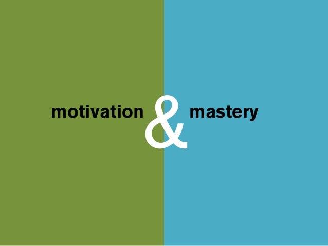 &motivation   mastery