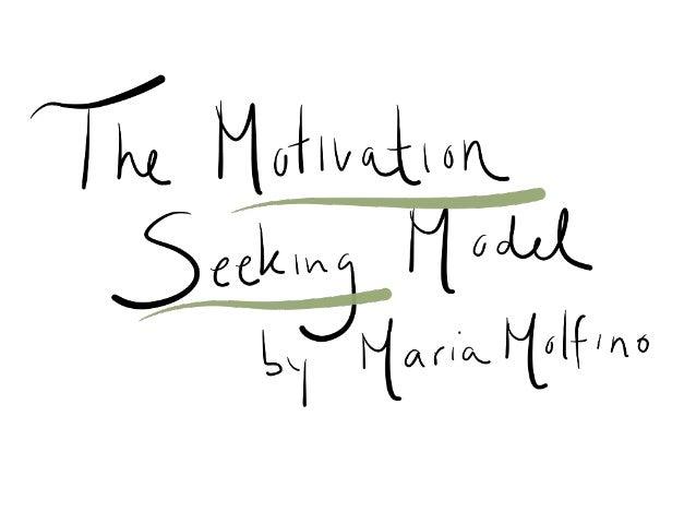The Motivation Seeking Model
