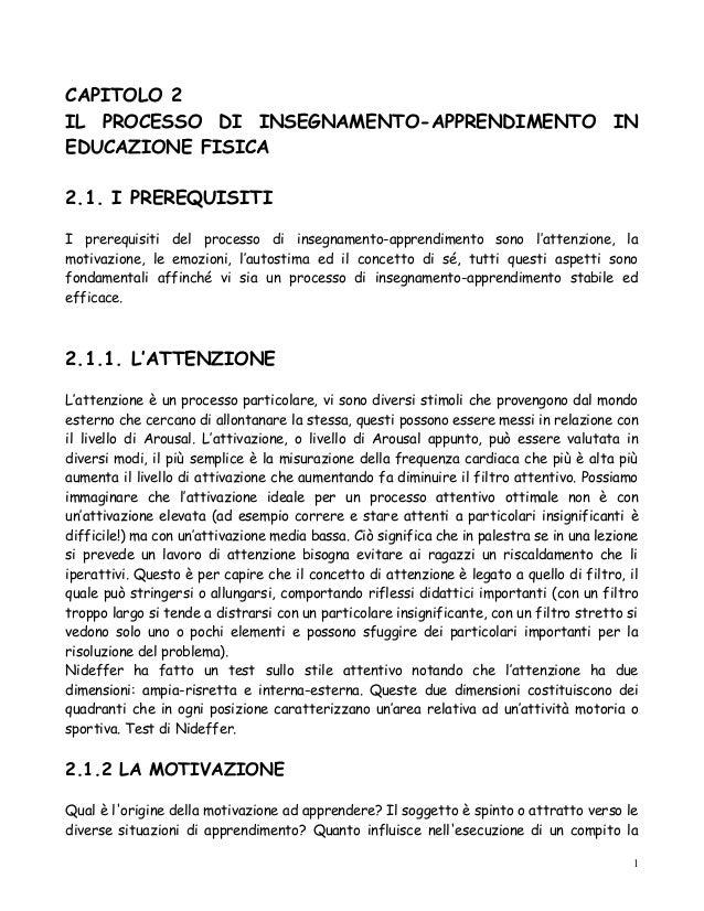 CAPITOLO 2 IL PROCESSO DI INSEGNAMENTO-APPRENDIMENTO IN EDUCAZIONE FISICA 2.1. I PREREQUISITI I prerequisiti del processo ...