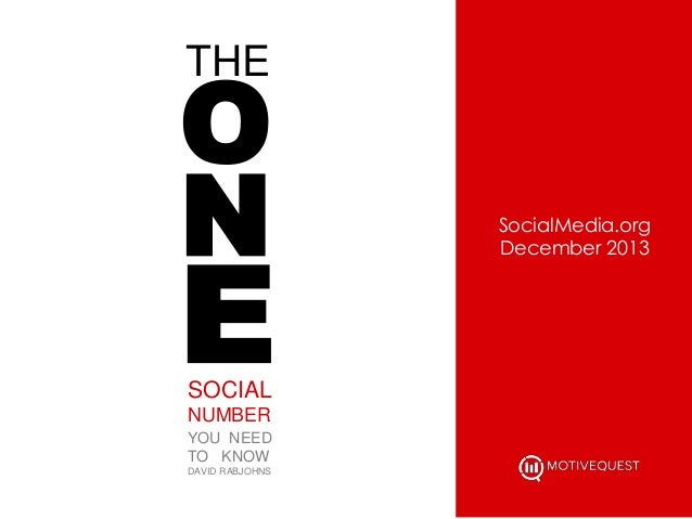O N THE  E SOCIAL NUMBER YOU NEED TO KNOW DAVID RABJOHNS  SocialMedia.org December 2013