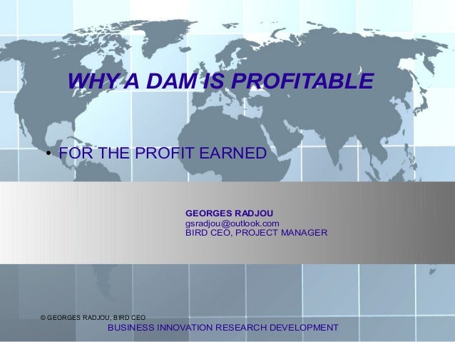 WHY A DAM IS PROFITABLE ●   FOR THE PROFIT EARNED                             GEORGES RADJOU                             g...