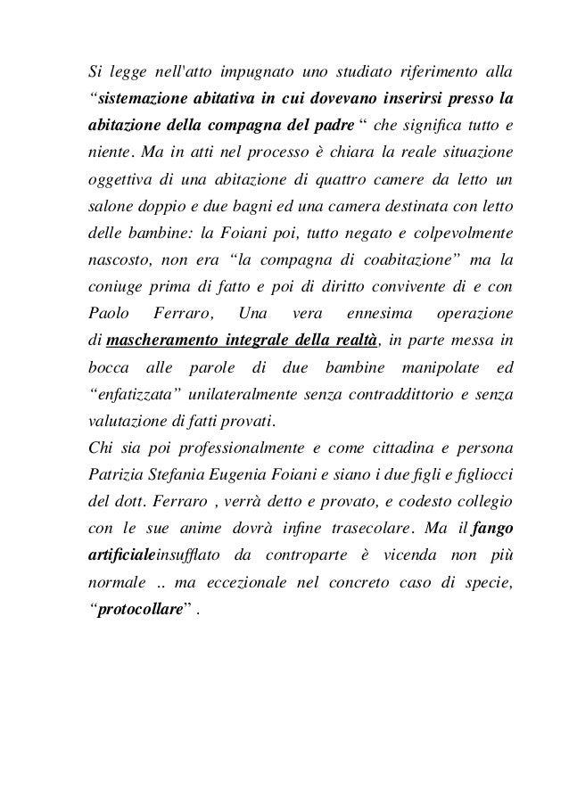 """Si legge nell'atto impugnato uno studiato riferimento alla """"sistemazione abitativa in cui dovevano inserirsi presso la abi..."""