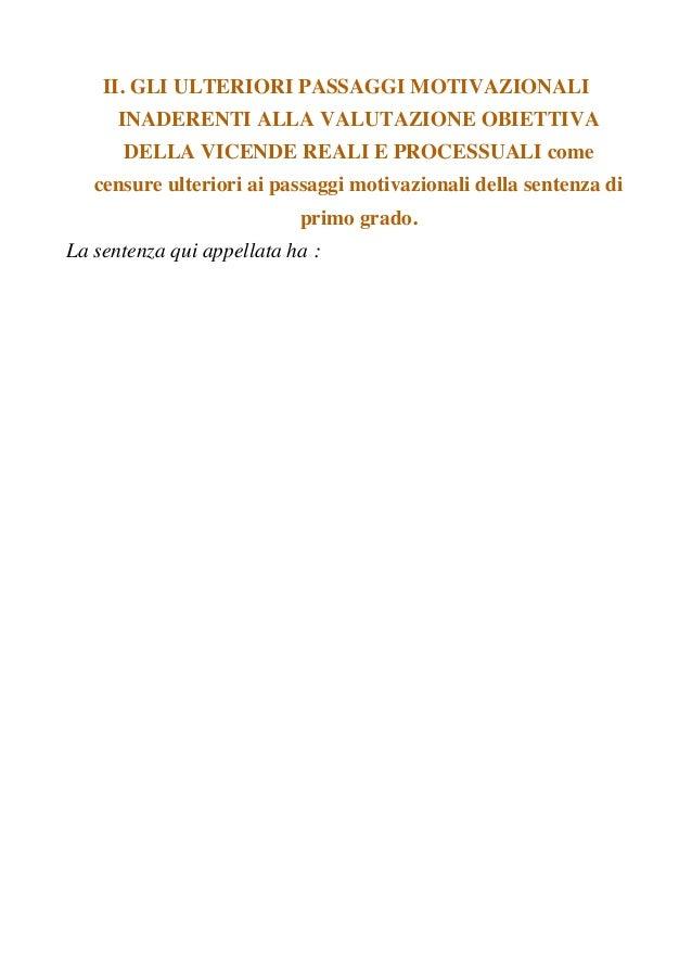 II. GLI ULTERIORI PASSAGGI MOTIVAZIONALI INADERENTI ALLA VALUTAZIONE OBIETTIVA DELLA VICENDE REALI E PROCESSUALI come cens...