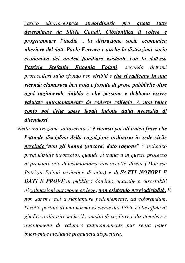 carico ulteriore spese straordinarie pro quota tutte determinate da Silvia Canali. Ciòsignifca il volere e programmare l'i...