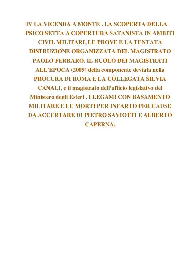 IV LA VICENDA A MONTE . LA SCOPERTA DELLA PSICO SETTA A COPERTURA SATANISTA IN AMBITI CIVIL MILITARI, LE PROVE E LA TENTAT...