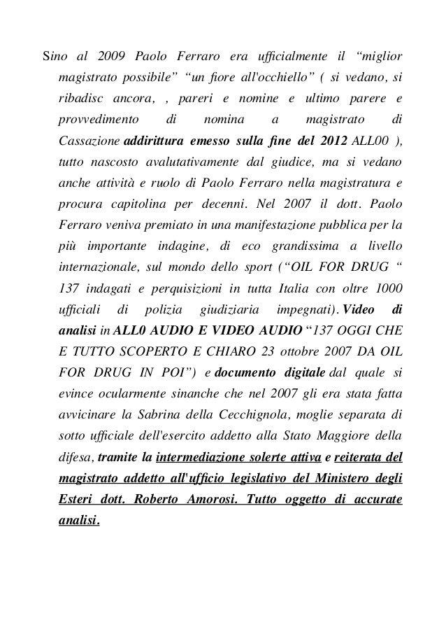"""Sino al 2009 Paolo Ferraro era uffcialmente il """"miglior magistrato possibile"""" """"un fore all'occhiello"""" ( si vedano, si riba..."""