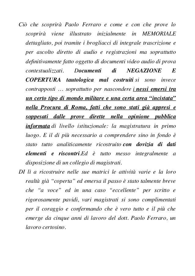 Ciò che scoprirà Paolo Ferraro e come e con che prove lo scoprirà viene illustrato inizialmente in MEMORIALE dettagliato, ...