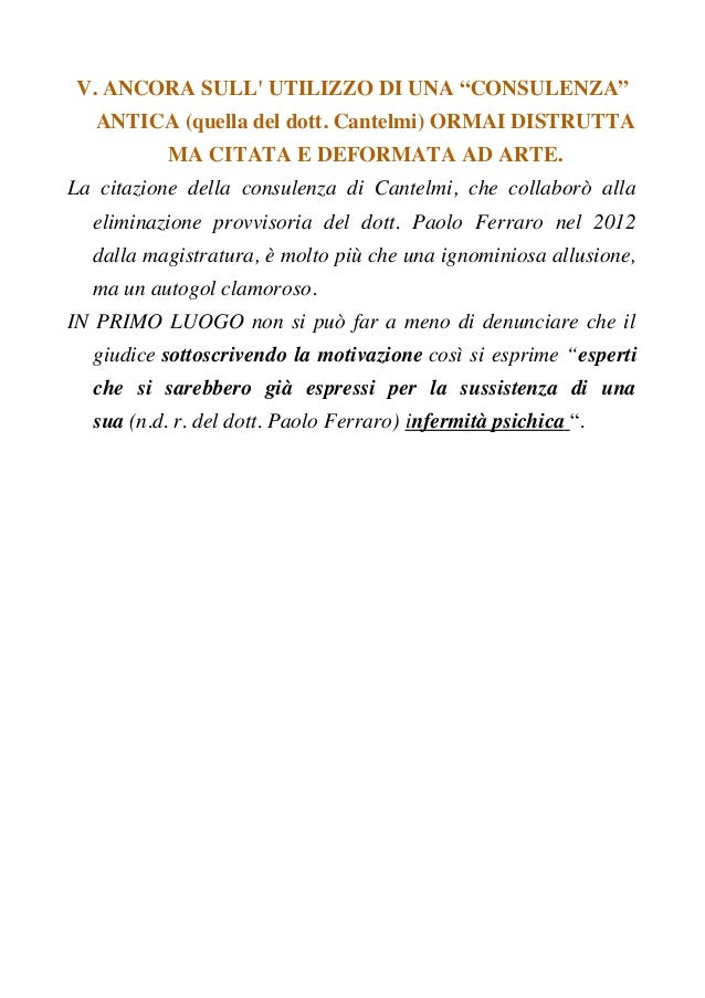 """V. ANCORA SULL' UTILIZZO DI UNA """"CONSULENZA"""" ANTICA (quella del dott. Cantelmi) ORMAI DISTRUTTA MA CITATA E DEFORMATA AD A..."""