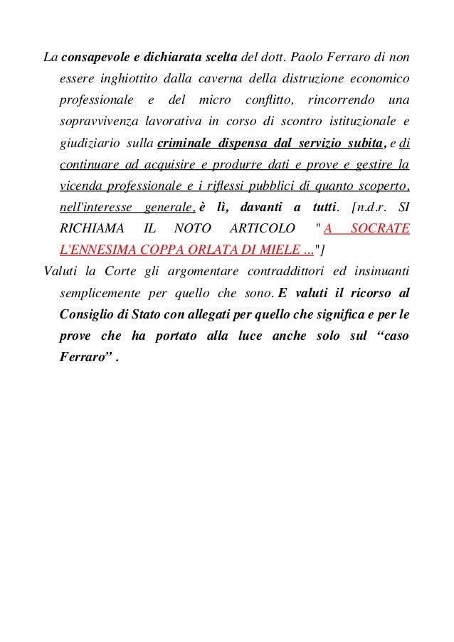 La consapevole e dichiarata scelta del dott. Paolo Ferraro di non essere inghiottito dalla caverna della distruzione econo...