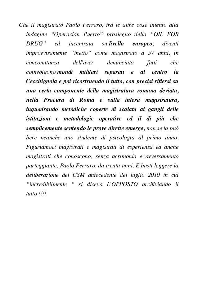 """Che il magistrato Paolo Ferraro, tra le altre cose intento alla indagine """"Operacion Puerto"""" prosieguo della """"OIL FOR DRUG""""..."""