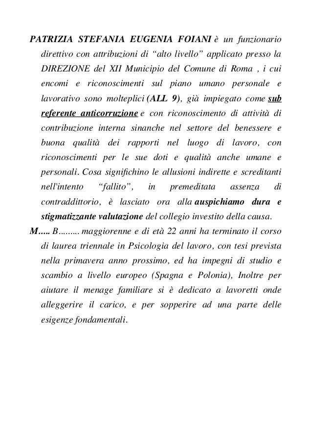 """PATRIZIA STEFANIA EUGENIA FOIANI è un funzionario direttivo con attribuzioni di """"alto livello"""" applicato presso la DIREZIO..."""