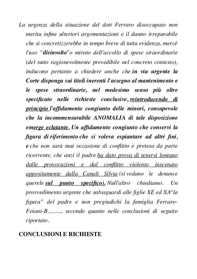 La urgenza della situazione del dott Ferraro disoccupato non merita infne ulteriori argomentazioni e il danno irreparabile...