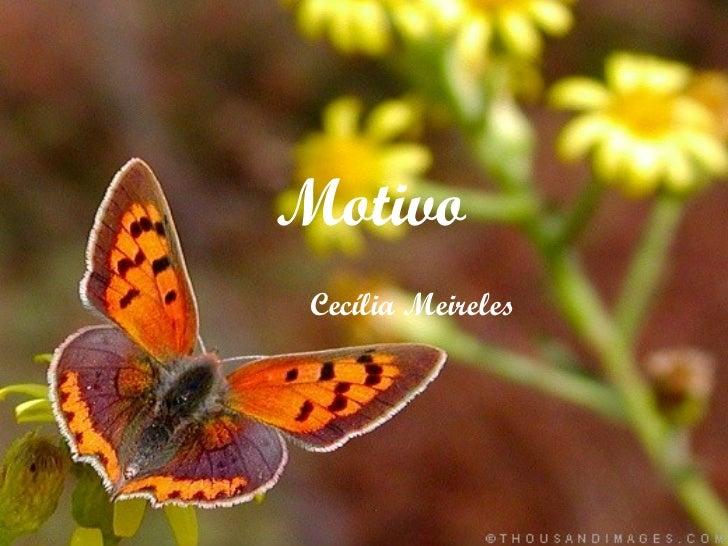 Motivo   Cecília Meireles