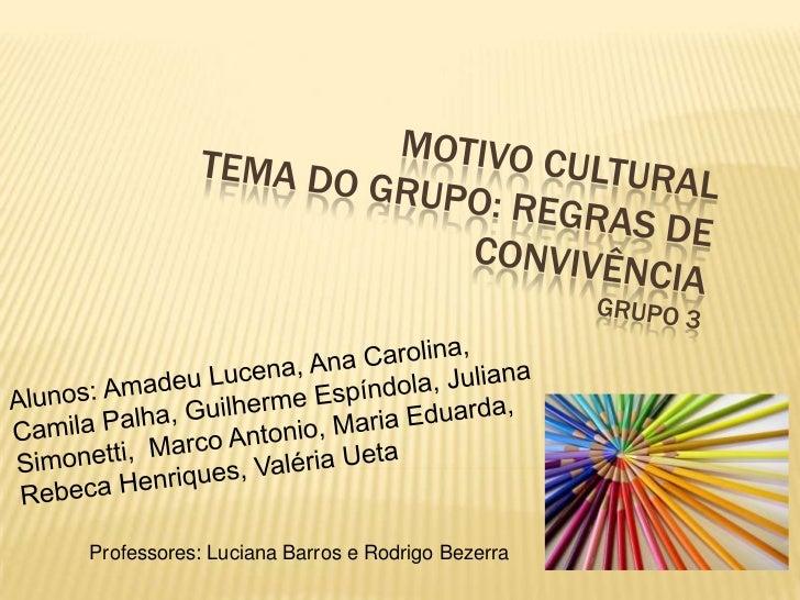 Professores: Luciana Barros e Rodrigo Bezerra