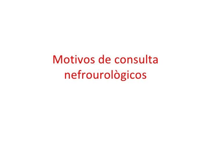 Motivos de consulta nefrourològicos