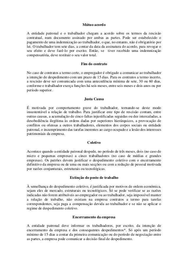 Mútuo acordo A entidade patronal e o trabalhador chegam a acordo sobre os termos da rescisão contratual, num documento ass...
