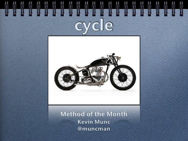 cycle     Method of the Month     Kevin Munc     @muncman