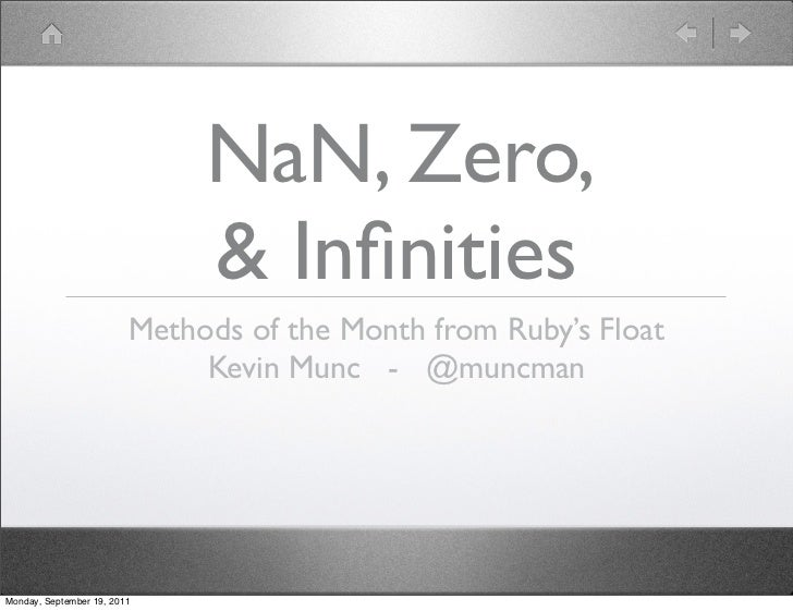 NaN, Zero,                              & Infinities                         Methods of the Month from Ruby's Float        ...