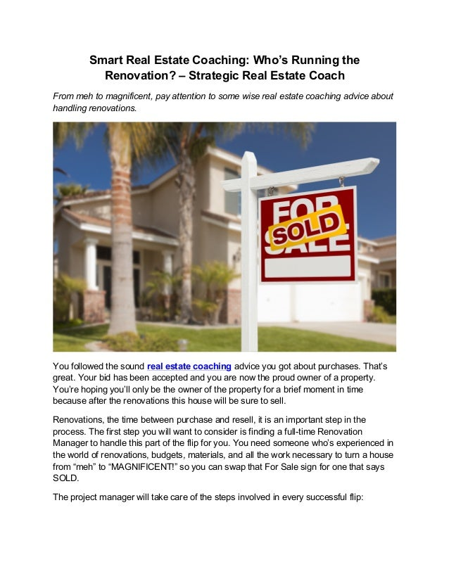 Smart Real Estate Coaching: Who's Running the Renovation? – Strategic Real Estate Coach From meh to magnificent, pay atten...