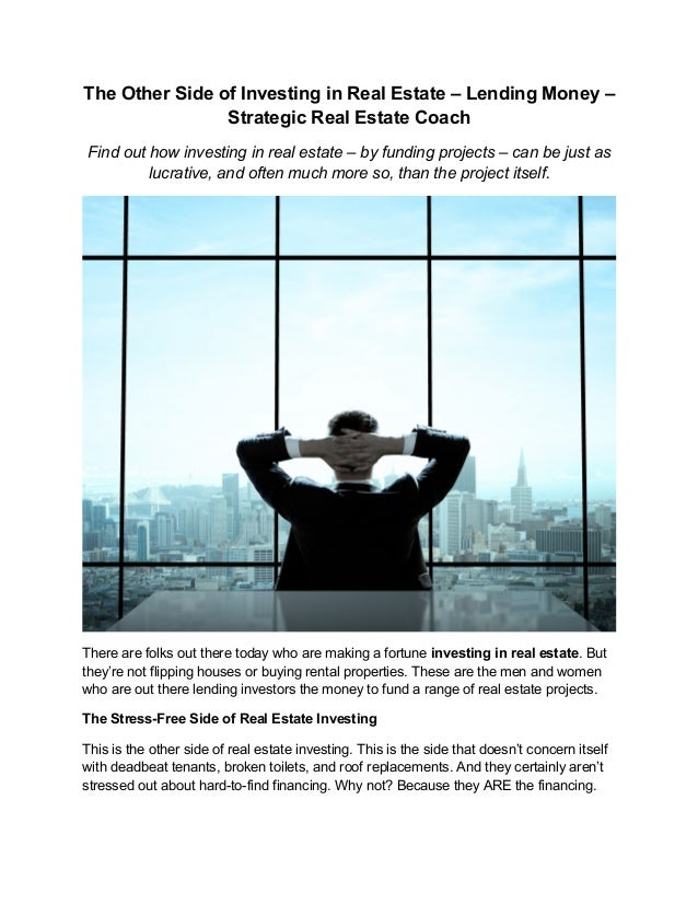 The Other Side of Investing in Real Estate – Lending Money – Strategic Real Estate Coach Find out how investing in real es...