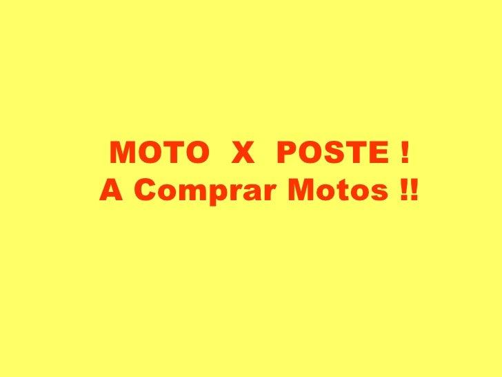 MOTO  X  POSTE ! A Comprar Motos !!