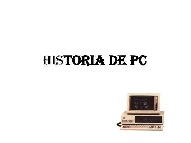 HISTORIA DE PC