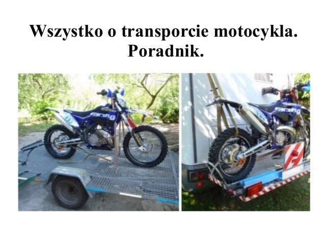 Wszystko o transporcie motocykla.  Poradnik.