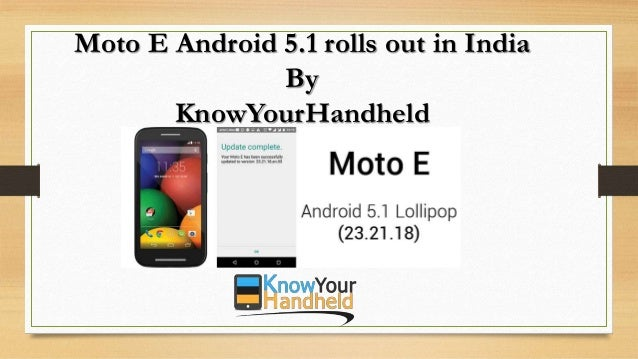 Moto E Android 5.1 rolls out in India By KnowYourHandheld