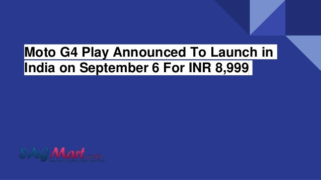 Moto G4 Play Announced To Launch in India on September 6 For INR 8,999