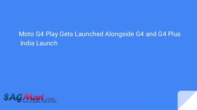 Moto G4 Play Gets Launched Alongside G4 and G4 Plus India Launch