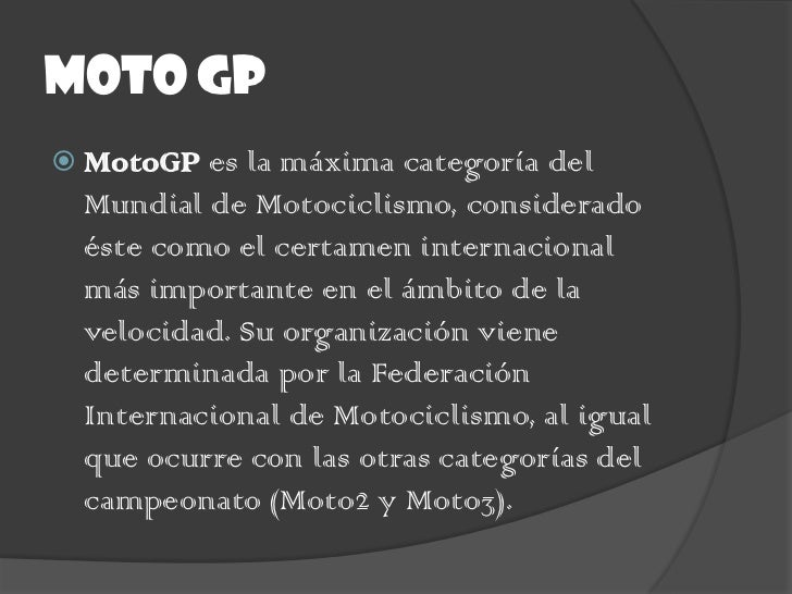 """características Se trata de la """"categoría reina"""" del campeonato, pues en ella compiten las motos de mayor cilindrada. Desd..."""