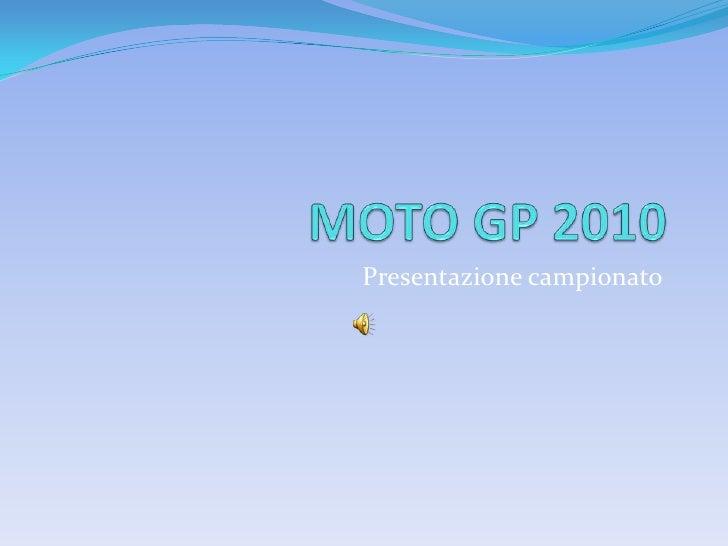 MOTO GP 2010<br />Presentazione campionato<br />