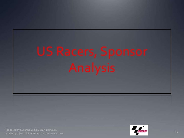 US Racers, Sponsor Analysis<br />Prepared by Susanna Schick, MBA 2009 as a student project. Not intended for commercial us...