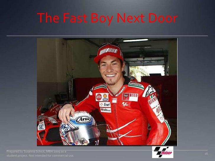 The Fast Boy Next Door<br />16<br />Prepared by Susanna Schick, MBA 2009 as a student project. Not intended for commercial...