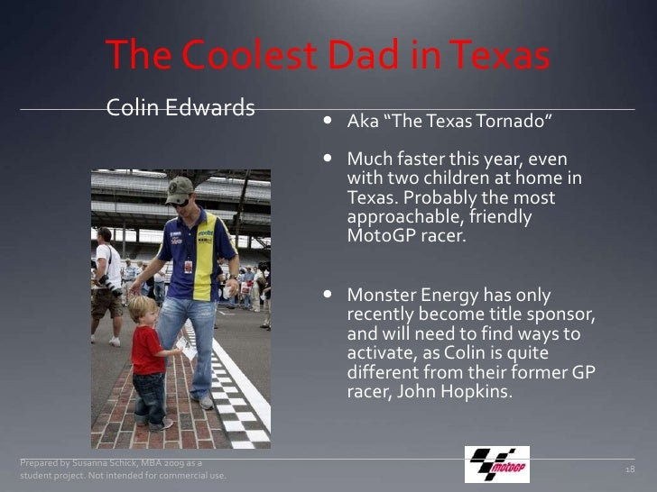 """The Coolest Dad in Texas<br />Colin Edwards <br />Aka """"The Texas Tornado""""<br />Much faster this year, even with two childr..."""