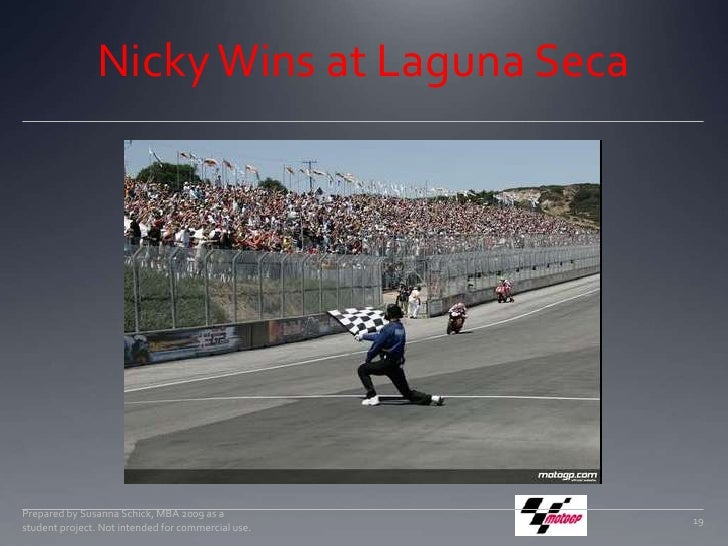 Nicky Wins at Laguna Seca<br />Prepared by Susanna Schick, MBA 2009 as a student project. Not intended for commercial use....