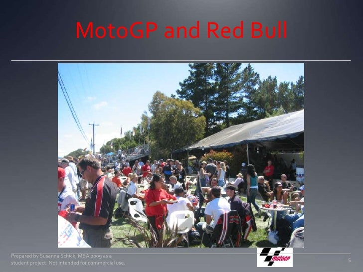 MotoGP and Red Bull<br />Prepared by Susanna Schick, MBA 2009 as a student project. Not intended for commercial use.<br />...